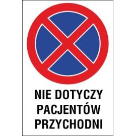 Naklejka zakaz zatrzymywania i postoju ZZP08 nie dotyczy pacjentów przychodni