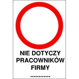 Naklejka zakaz ruchu ZR04x nie dotyczy pracowników firmy