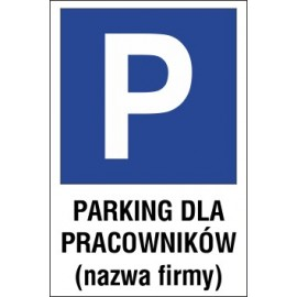 Naklejka znak parking P10x parking dla pracowników nazwa firmy