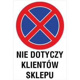tabliczka zakaz zatrzymywania i postoju ZZP19 nie dotyczy klientów sklepu