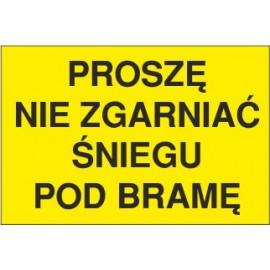 tabliczka prosze nie zgarniać śniegu pod bramę