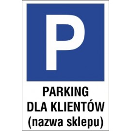 tabliczka znak parking P04x parking dla klientów nazwa sklepu