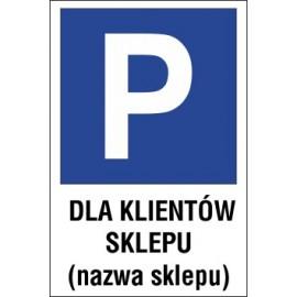 tabliczka znak parking P12x dla klientów sklepu nazwa sklepu