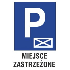 tabliczka znak parking P16 miejsce zastrzeżone