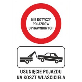tabliczka zakaz ruchu ZR01 nie dotyczy pojazdów uprawnionych usunięcie pojazdu