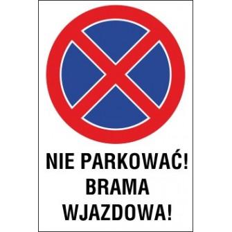zakaz zatrzymywania i postoju ZZP03 nie parkować brama wjazdowa