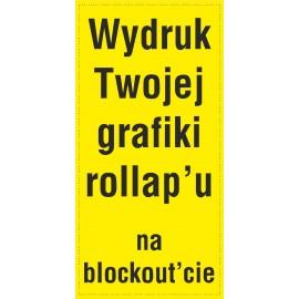 wydruk grafiki na blockout'cie do Roll-up 85x200cm