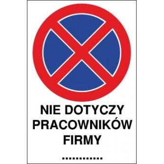 Naklejka zakaz zatrzymywania i postoju ZZP09x nie dotyczy pracowników firmy