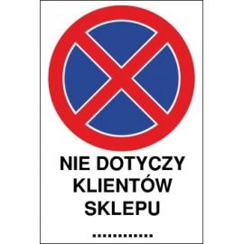 Naklejka zakaz zatrzymywania i postoju ZZP11x nie dotyczy klientów sklepu