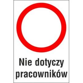 Naklejka zakaz ruchu ZR02 nie dotyczy pracowników