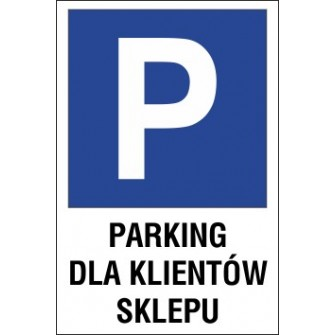 Naklejka znak parking P05 parking dla klientów sklepu
