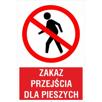 tabliczka Zakaz przejścia dla pieszych ZB07