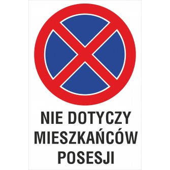 Naklejka zakaz zatrzymywania i postoju ZZP16 nie dotyczy mieszkańców posesji