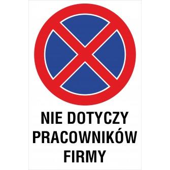 tabliczka zakaz zatrzymywania i postoju ZZP17 nie dotyczy pracowników firmy