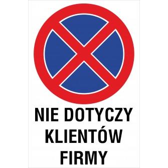 tabliczka zakaz zatrzymywania i postoju ZZP18 nie dotyczy klientów firmy