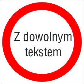 Zakaz ruchu z dowolnym tekstem