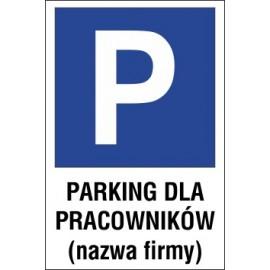 tabliczka znak parking P10x parking dla pracowników nazwa firmy